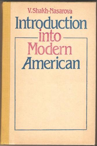 В. Шах-Назарова. Introduction into Modern American 9cfc3a85cf97f49630f548d9c9cb2df4